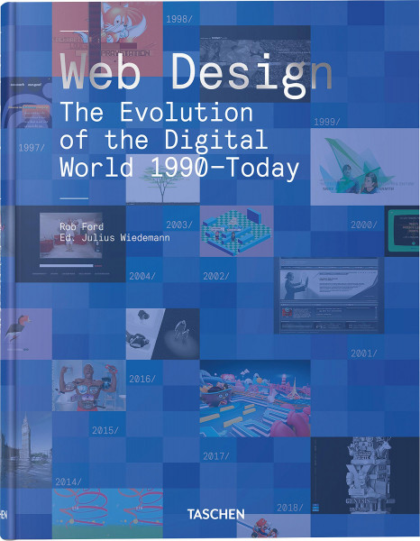 Web Design: The Evolution of the Digital World 1990–Today (Julius Wiedemann (Hrsg.)) | Taschen Vlg.