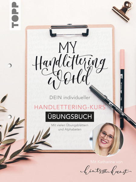 My Handlettering World – Übungsbuch (Katharina Till)