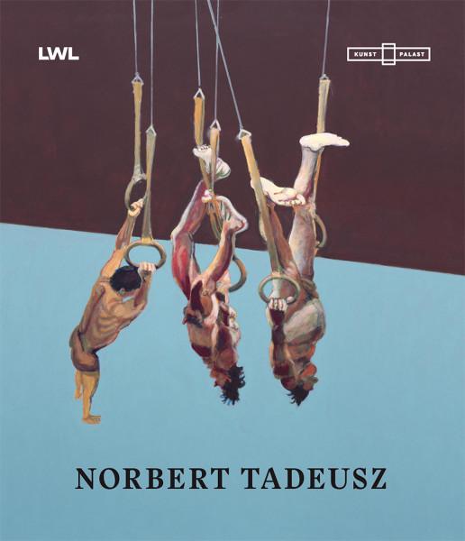 Norbert Tadeusz (Münster LWL-Museum für Kunst und Kultur, Düsseldorf Kunstpalast (Herausgeber) | Verlag Kettler