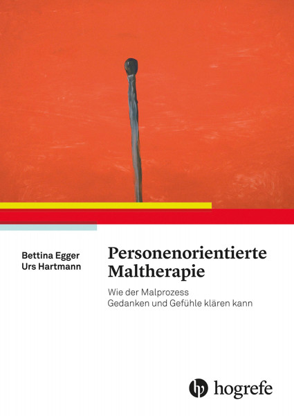 Personenorientierte Maltherapie (Bettina Egger, Urs Hartmann) | Hogrefe Vlg.