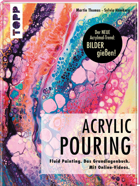 Acrylic Pouring (Martin Thomas, Sylvia Homberg)   frechverlag
