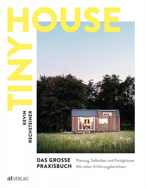 Tiny House – Das grosse Praxisbuch (Kevin Rechsteiner)   AT Vlg.