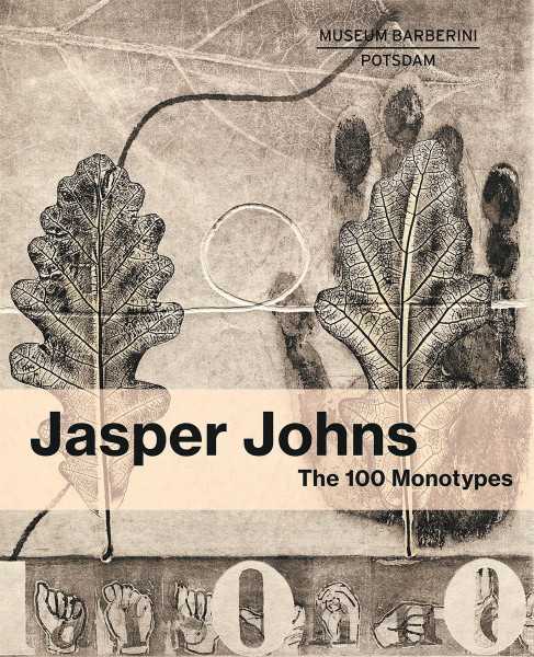 Jasper Johns: The 100 Monotypes (Ortrud Westheider, Michael Philipp) | Prestel Vlg.