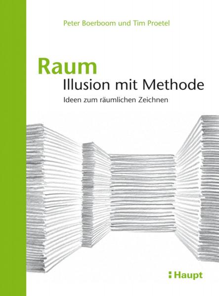Raum: Illusion mit Methode (Peter Boerboom, Tim Proetel)   Haupt Vlg.