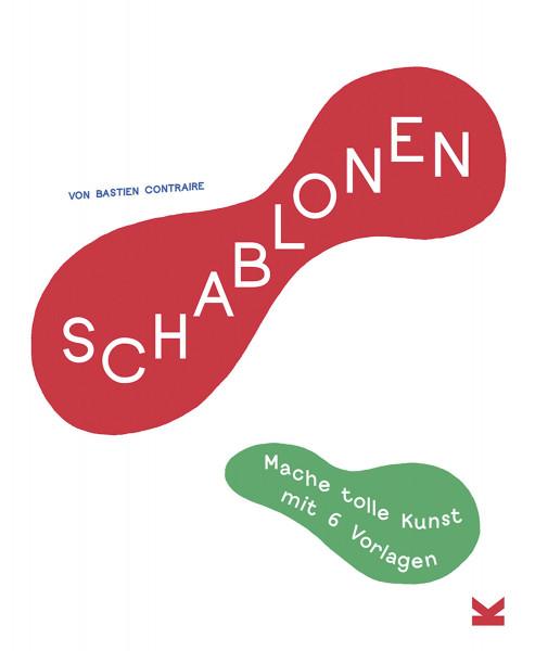 Schablonen – Mache tolle Kunst mit 6 Vorlagen (Bastien Contraire) | Laurence King Vlg.