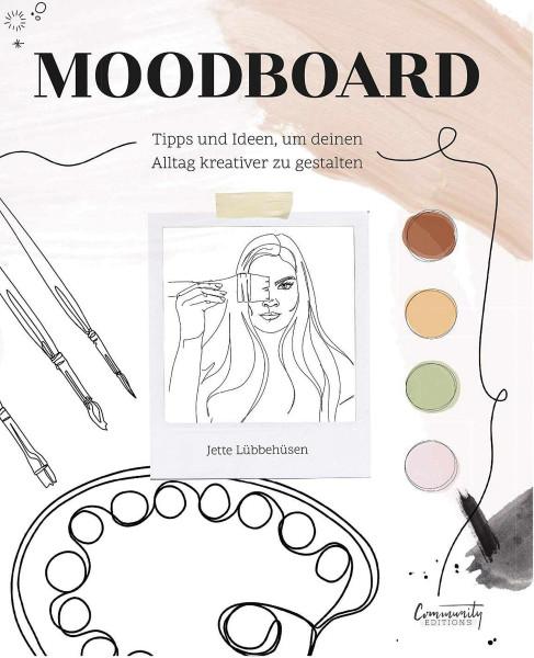 Moodboard – Tipps und Ideen, um Deinen Alltag kreativer zu gestalten (Jette Lübbehüsen)   Community Editions