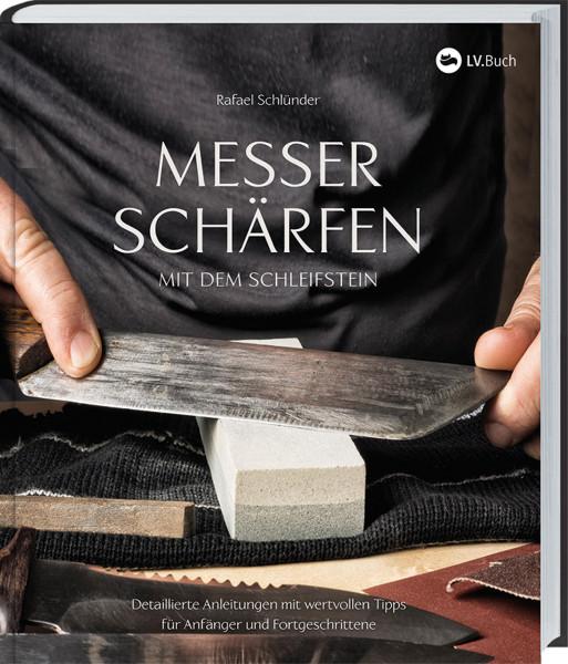 Messer schärfen mit dem Schleifstein (Rafael Schlünder) | Lv. Vlg.