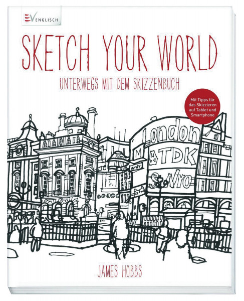 Sketch your world (James Hobbs)   Christophorus Vlg.