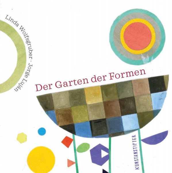 Der Garten der Formen (Jorge Luján) | Kunstanstifter Vlg.