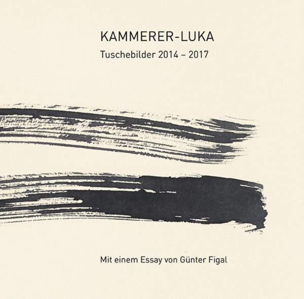 Kammerer-Luka – Tuschebilder 2014–2017 (Dieter Weber (Hrsg.)) | Modo Vlg.
