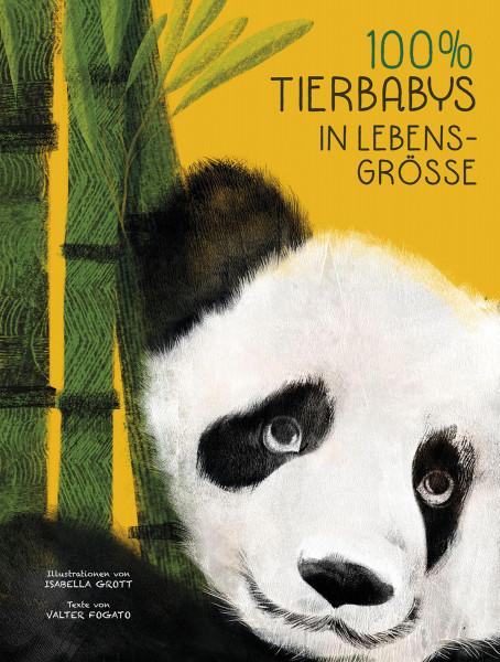100% – Tierbabys in Lebensgröße (Valter Vogato, Isabella Grott (Illustr.)) | White Star Vlg.