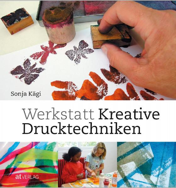 Werkstatt Kreative Drucktechniken (Sonja Kägi) | AT Vlg.