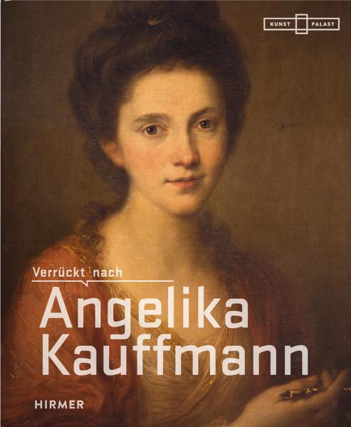 Verrückt nach Angelika Kauffmann (Bettina Baumgärtel (Hrsg.))   Hirmer Vlg.