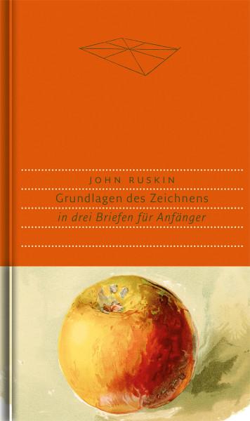 Grundlagen des Zeichnens in drei Briefen (John Ruskin) | Dietrich`sche Verlagsbuchhandlung