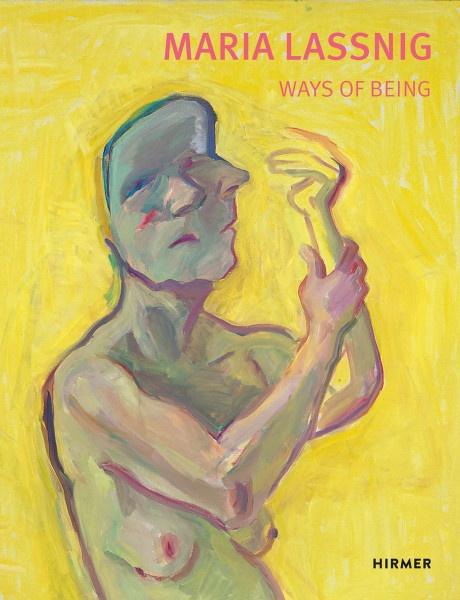 Maria Lassnig: Ways of Being (Beatrice von Bormann, Antonia Hoerschelmann (Hrsg.)) | Hirmer Vlg.