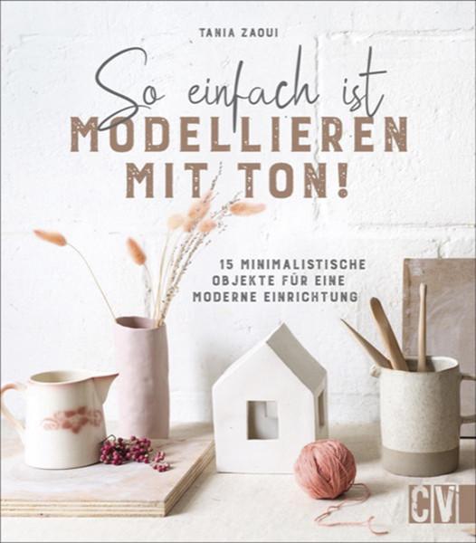 Christophorus Verlag So einfach ist Modellieren mit Ton!