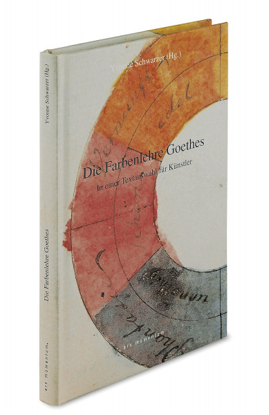 Die Farbenlehre Goethes (Yvonne Schwarzer (Hrsg.))   Ars Momentum Vlg.
