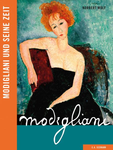 Modigliani und seine Zeit (Norbert Wolf) | E. A. Seemann Vlg.