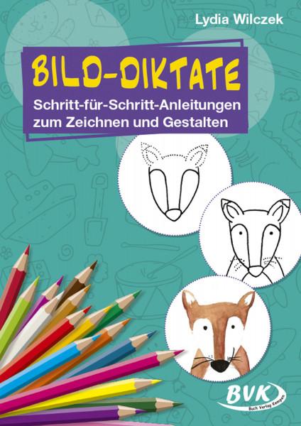 Bild-Diktate – Schritt-für-Schritt-Anleitungen zum Zeichnen und Gestalten (Lydia Wilczek)   BVK Buch Verlag Kempen