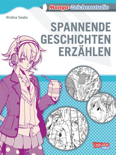 Manga-Zeichenstudio: Spannende Geschichten erzählen (Hirohisa Tanaka) | Carlsen Vlg.