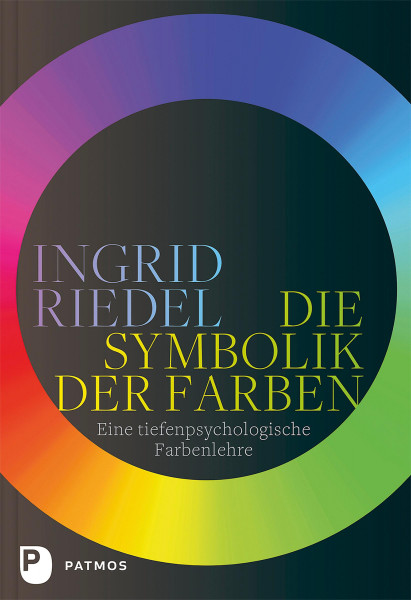 Die Symbolik der Farben (Ingrid Riedel) | Patmos Vlg.