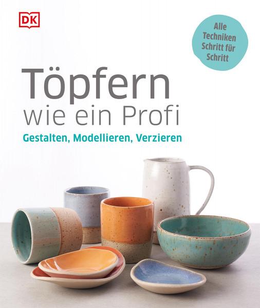 Töpfern wie ein Profi (Anke Wellner-Kempf) | Dorling Kindersley Vlg.