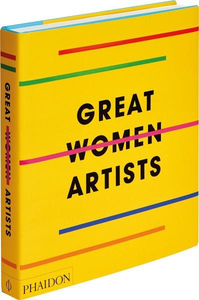 Great Women Artists | Phaidon Vlg.