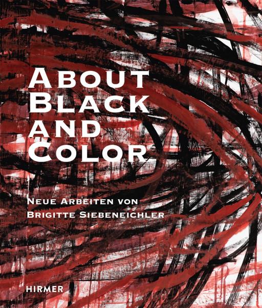 About Black and Color. Neue Arbeiten von Brigitte Siebeneichler