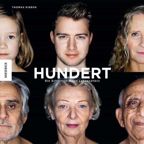 Hundert: Die Schönheit jeden Lebensalters (Thomas Kierok)   Knesebeck Vlg.