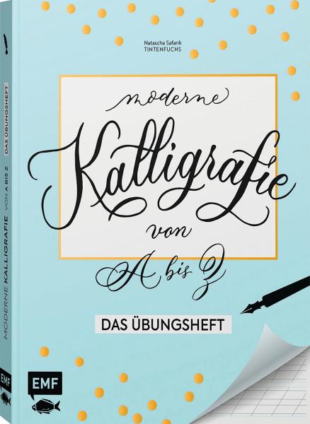 Kalligrafie von A bis Z – Das Übungsheft (Natascha Safarik)   EMF Vlg.