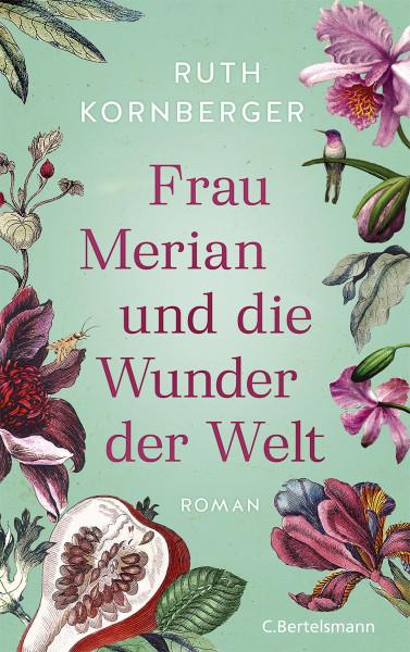 C. Bertelsmann Verlag Frau Merian und die Wunder der Welt
