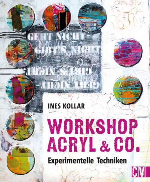 Workshop Acryl & Co. (Ines Kollar) | Christophorus Vlg.